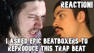 HARDEST ATTEMPT! | I Asĸed EPIC BEATBOXERS To Reproduce This TRAP BEAT REACTION!