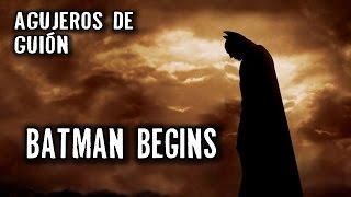 Agujeros de Guión: BATMAN BEGINS