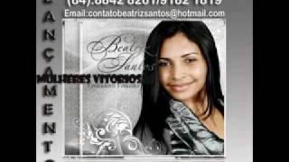 Baixar beatriz santos (Mulheres Vitóriosas) Lançamento 2009.avi