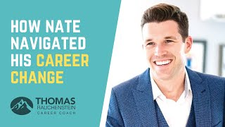 How Nate Navigated His Career Change