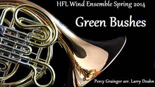 Green Bushes - HFL Wind Ensemble Spring 2014