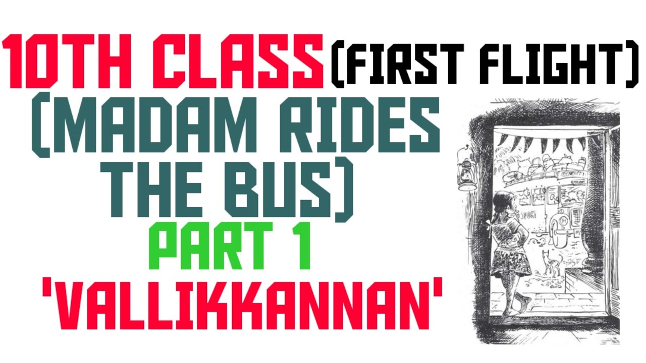 10TH CLASS ENGLISH BOOK (FIRST FLIGHT) /CHAPTER 9/MADAM RIDES THE BUS/PART 1