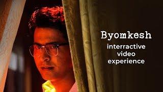 Byomkesh - Season 4 | Interactive Video | Anirban Bhattacharya | Streaming Now | hoichoi
