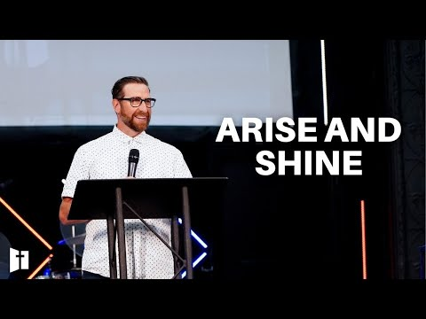 Arise and Shine | Pastor Matt Holcomb
