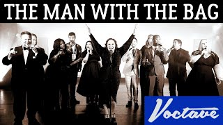 The Man with the Bag - Voctave A Cappella Cover