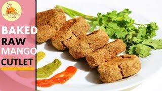Baked Raw Mango Cutlet | Healthy vegetarian (Eggless) Snacks | No Deep Fried Cutlet