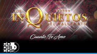 Cuanto Te Amo, Los Inquietos Del Vallenato - Audio