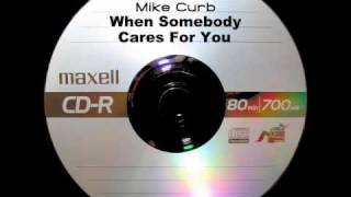 Mike Curb - When Somebody Cares For You