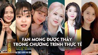 10 nữ Idol fan mong được thấy trong chương trình thực tế nhất: Jisoo dẫn đầu
