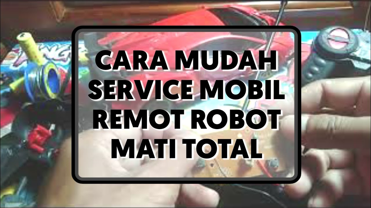 Video Cara Memperbaiki Mobil Remote Robot Transformer Yang Mati Total Youtube