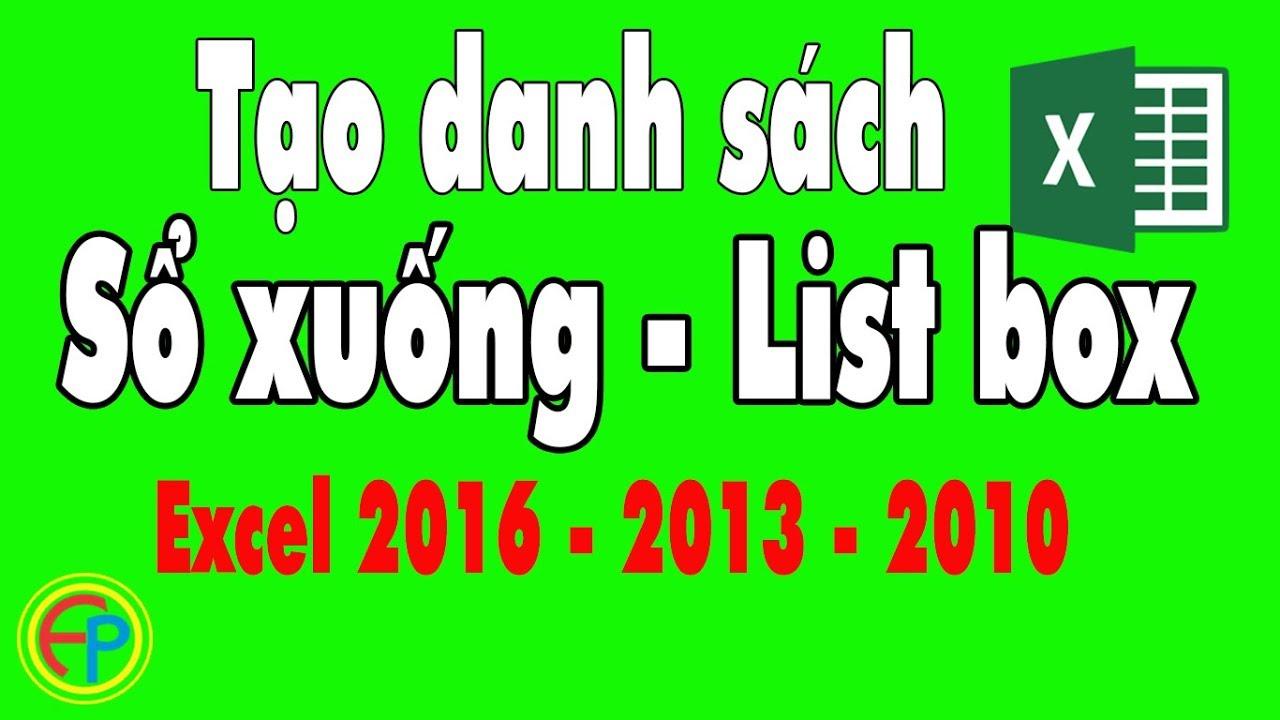 Tạo danh sách sổ xuống  – List box trong Excel