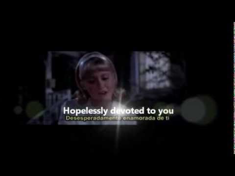 Olivia Newton John - hopelessly devoted to you. Video(lyrics+Español)