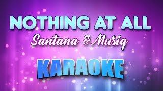 Santana & Musiq - Nothing At All (Karaoke version with Lyrics)