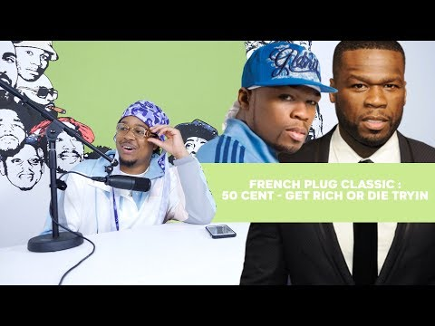 French Plug Classic : 50 cent - Get Rich Or Die Tryin