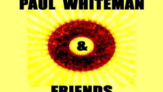 Paul Whiteman - Ah the Moon Is Here