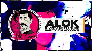 Alok & Vintage Culture - Party On My Own (Feat. FAULHABER)