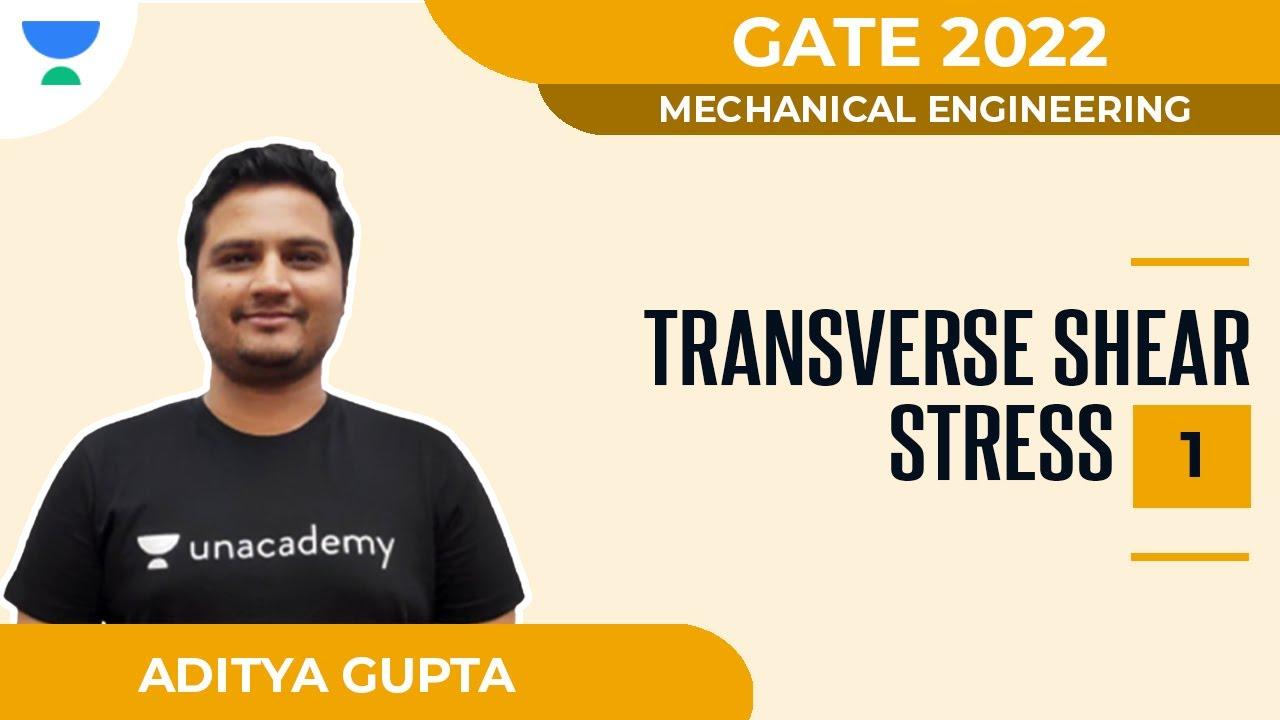 #19 Transverse Shear Stress 1 | Mechanical | GATE 2022 | Unacademy Accord Aditya Gupta