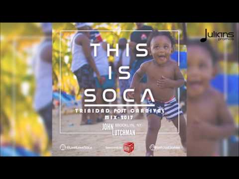 "This Is Soca - Trinidad Post Carnival Soca Mix ""2017 Soca"""