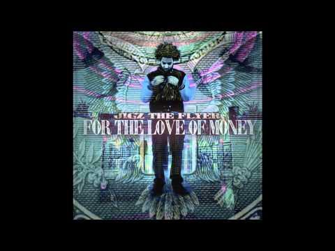 Jigz TheFlyer- For The Love Of Money Prod. Sir Henry J Stuart [W/ DL LINK]