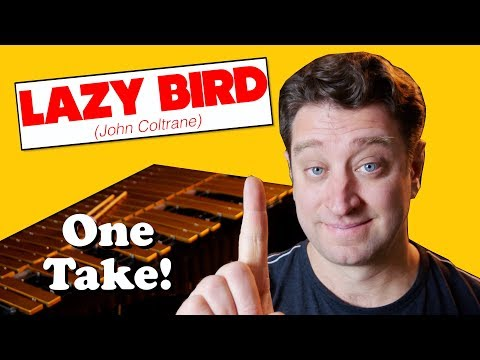 LAZY BIRD In One Take (John Coltrane)