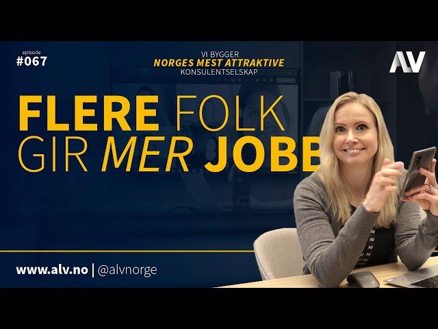 FLERE FOLK GIR MER JOBB |ALV#067