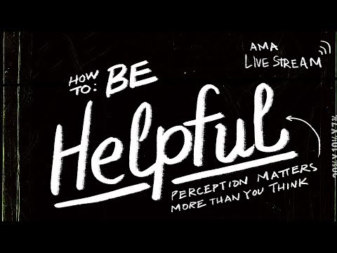 🔴 The Importance of Being Perceived as Being Helpful