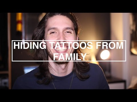 HIDING TATTOOS FROM FAMILY