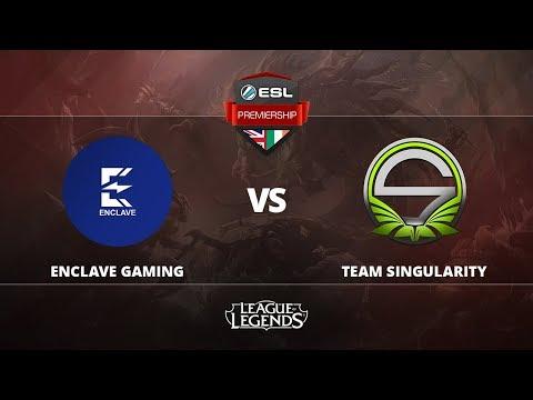 [League of Legends] Enclave Gaming vs Singularity UK Week 4 ESL Premiership Autumn 2017