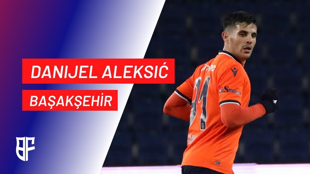 Danijel Aleksić • Başakşehir • Goals & Skills