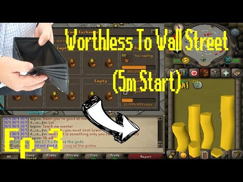 [OSRS Merching] Worthless to Wall Street Ep 3!! [5 Mill Start Series] Treasonous Rings Do Me PROUD!!