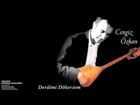 Cengiz Özkan - Derdimi Dökersem [Saklarım Gözümde Güzelleğini © 2003 Kalan Müzik ]