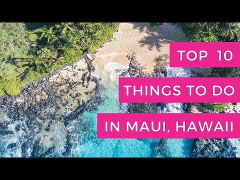 Top 10 Things To Do In Maui Hawaii