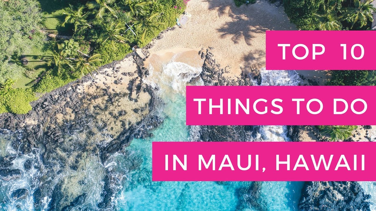 top 10 things to do in maui hawaii youtube