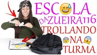 ESCOLA DA ZUEIRA 116 TROLLANDO AS COLEGAS