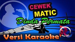 Cewek Matic - Dinda Permata (Karaoke Tanpa Vocal)