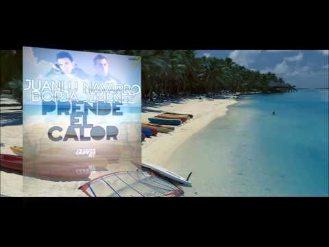 Juanlu Navarro & Borja Jimenez - Prende El Calor (Videolyrics)