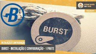 BURST - INSTALAÇÃO E CONFIGURAÇÃO - 1 PARTE