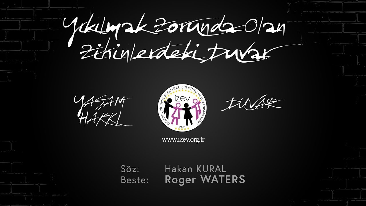 İZEV - Yaşam Hakkı - Duvar (Roger Waters - Pink Floyd - Another Brick in The Wall)
