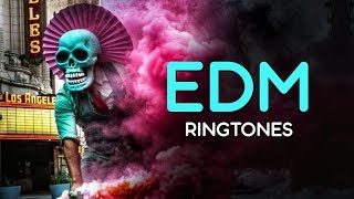 Top 5 Best EDM Ringtones 2019 | Download Now