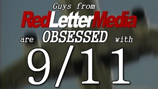 Guys from Red Letter Media are OBSESSED with 9/11