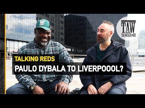 Paulo Dybala To rpool?  Talking Reds