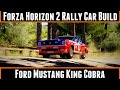 Forza Horizon 2 Rally Car Build Ford Mustang King Cobra