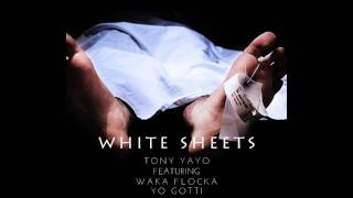 Tony Yayo - White Sheets feat Waka Flocka and Yo Gotti