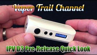 IPV D3 80w Mod - Pre-Release Quick Look