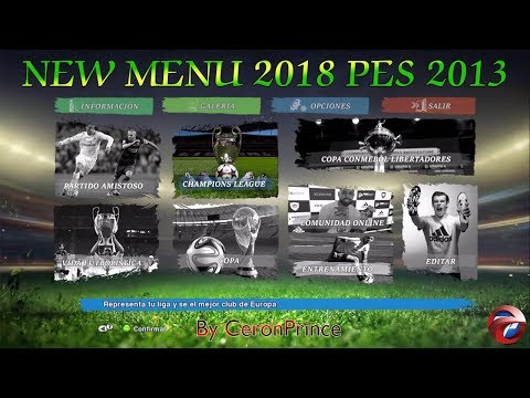 PES 2013 New Menu 2018 By CeronPrince