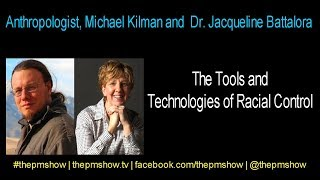Tools and Technologies of Racial Control (Michael Kilman and Dr. Jacqueline Battalora)