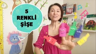 5 Renkli Şişe Çocuk Şarkısı - Finger Plays - 5 little bottles - Colors - Renkler