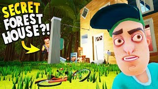 WE FOUND THE NEIGHBOR'S SECRET HOUSE IN THE FOREST!? | Hello Neighbor Gameplay