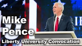 Mike Pence - Liberty University Convocation