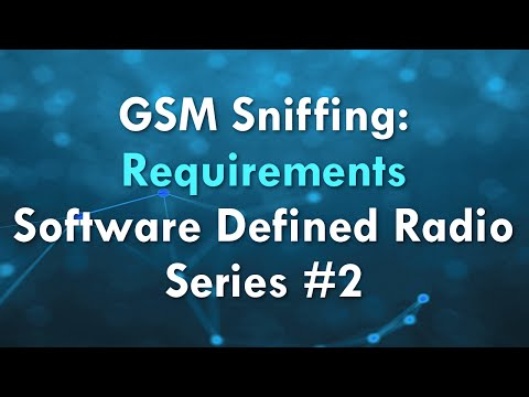 GSM Sniffing: Requirements - Software Defined Radio Series #2